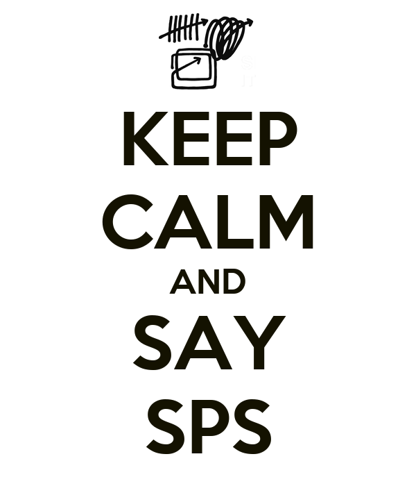 KEEP CALM AND SAY SPS