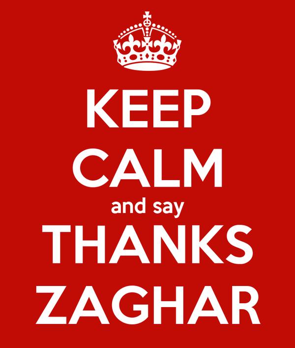 KEEP CALM and say THANKS ZAGHAR