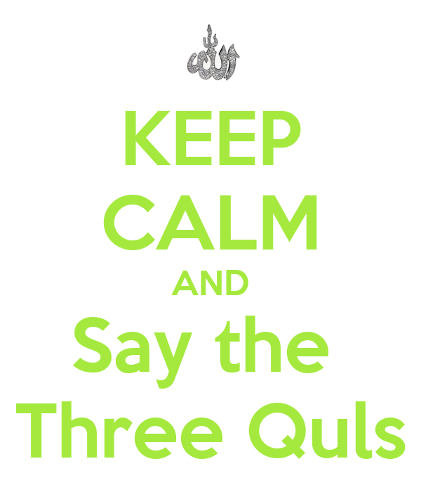 KEEP CALM AND Say the  Three Quls