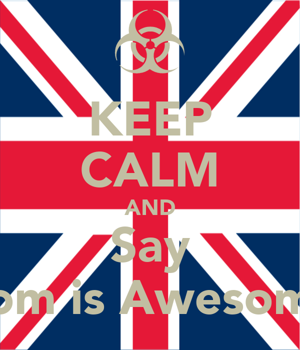 KEEP CALM AND Say Tom is Awesome