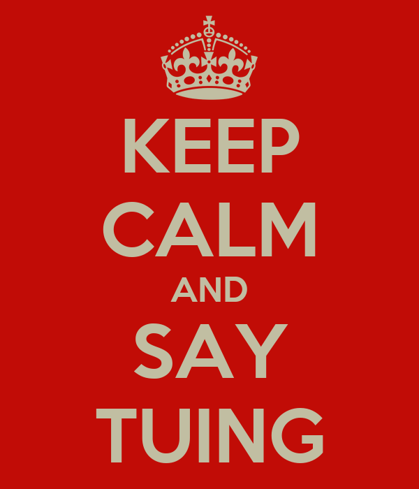 KEEP CALM AND SAY TUING