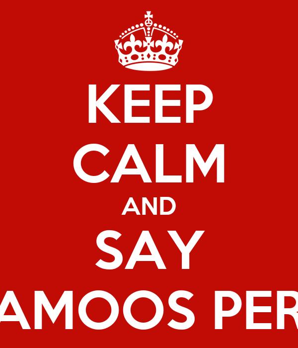 KEEP CALM AND SAY VAMOOS PERU