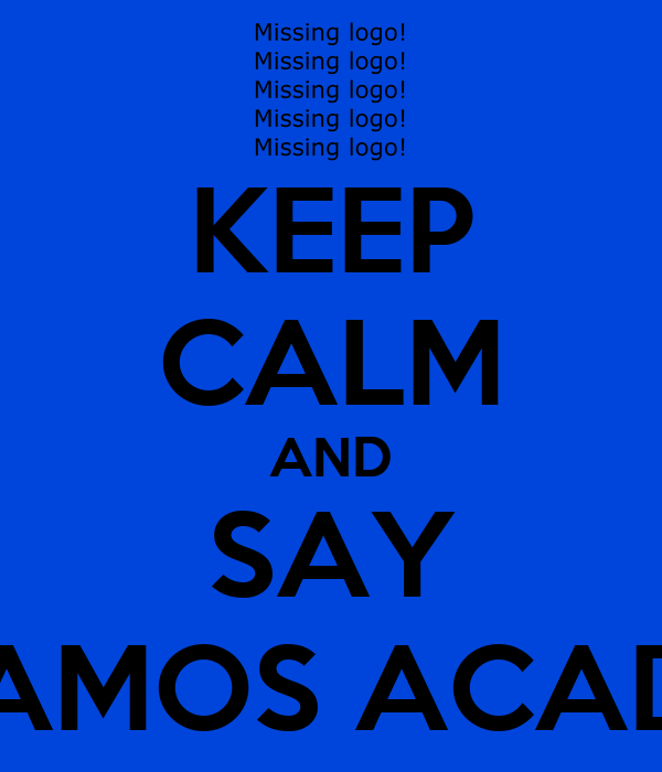 KEEP CALM AND SAY VAMOS ACADE
