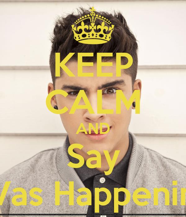 KEEP CALM AND Say Vas Happenin