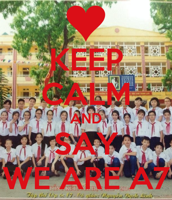 KEEP CALM AND SAY WE ARE A7