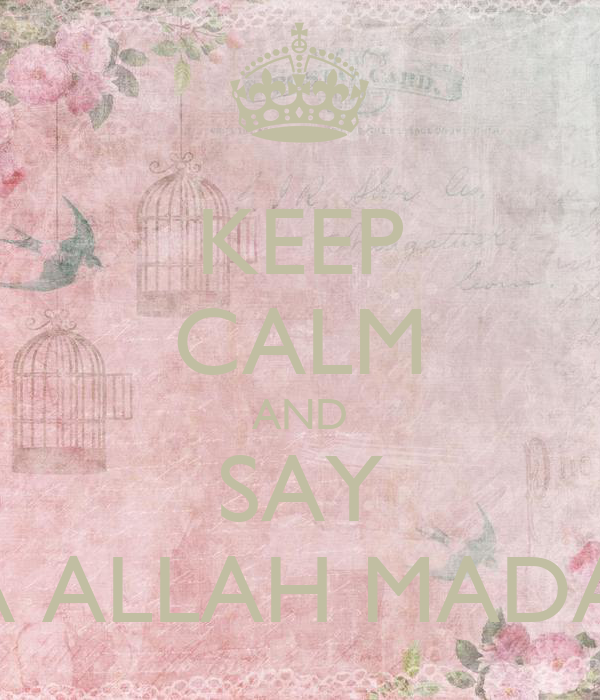 KEEP CALM AND SAY YA ALLAH MADAD