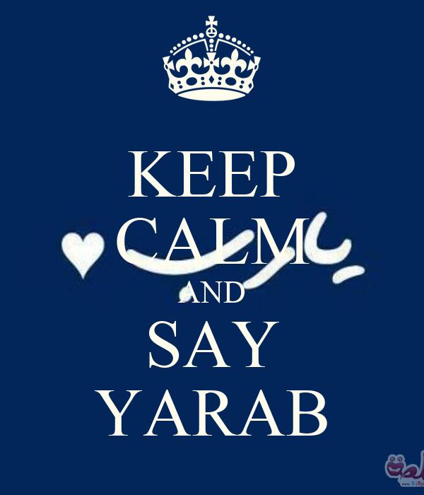 KEEP CALM AND SAY YARAB