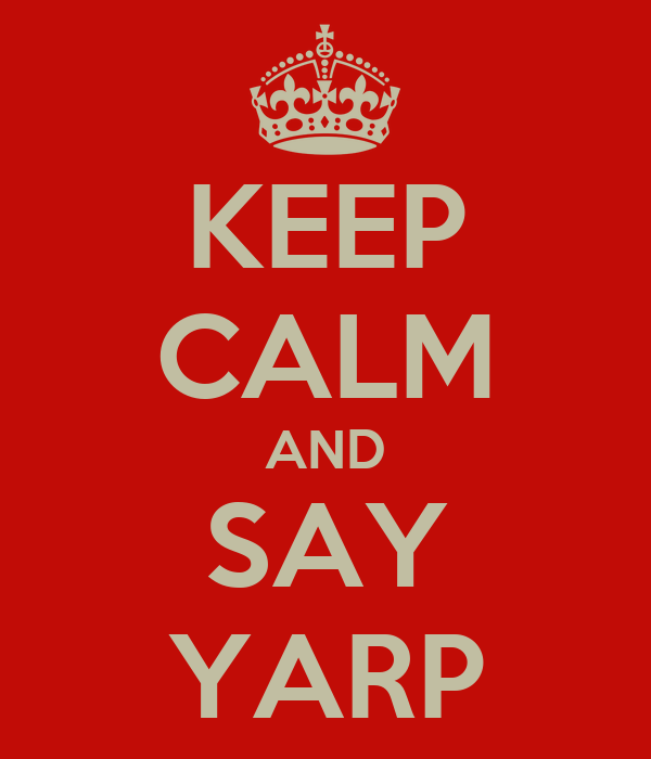 KEEP CALM AND SAY YARP