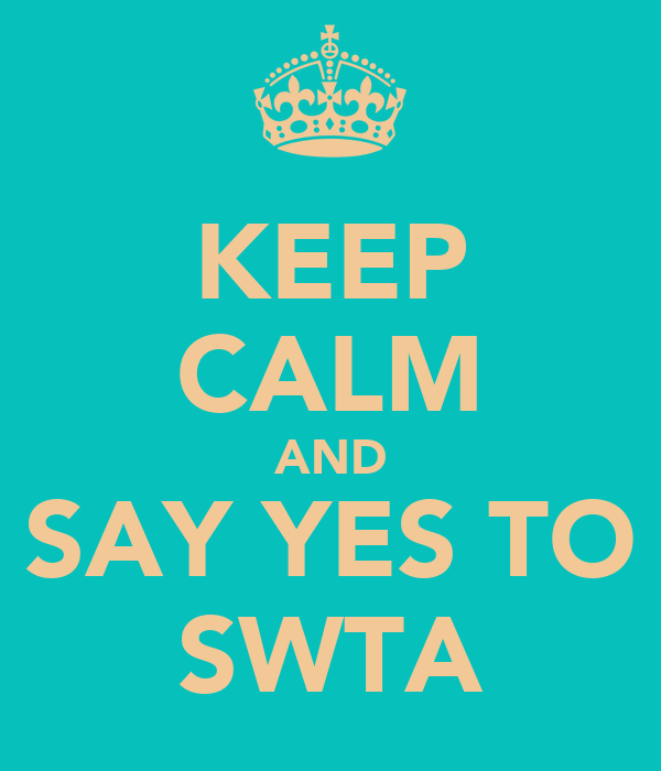 KEEP CALM AND SAY YES TO SWTA