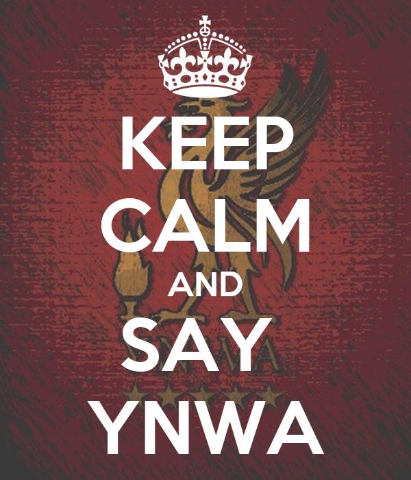 KEEP CALM AND SAY  YNWA