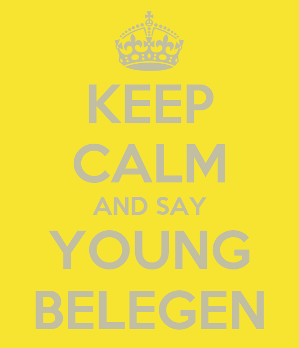 KEEP CALM AND SAY YOUNG BELEGEN