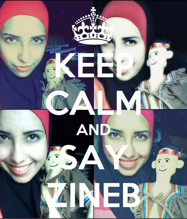 KEEP CALM AND SAY ZINEB