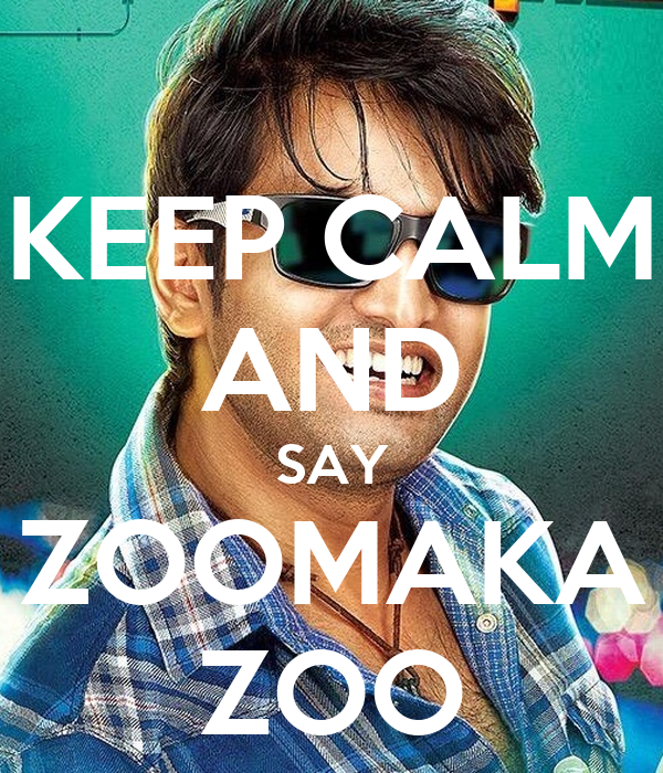 KEEP CALM AND SAY ZOOMAKA ZOO