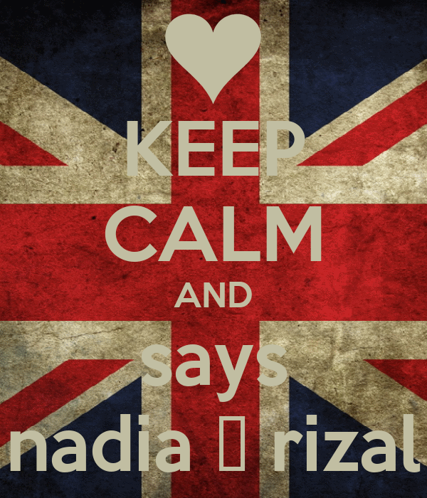 KEEP CALM AND says nadia ♥ rizal