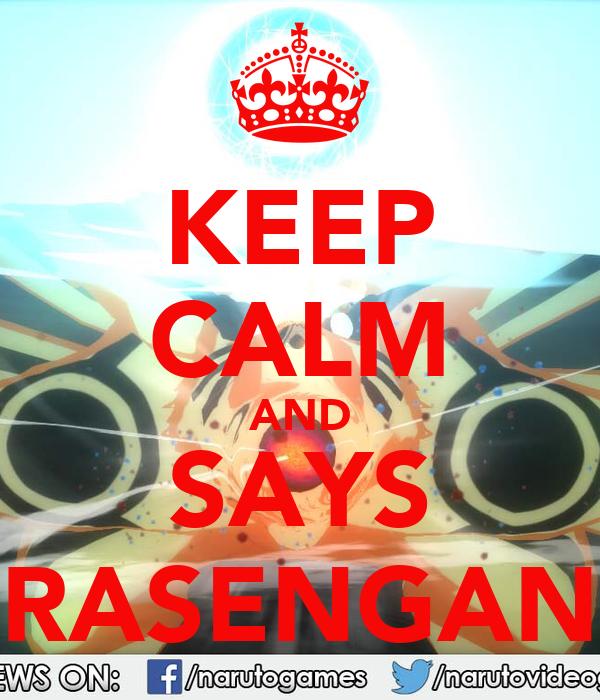 KEEP CALM AND SAYS RASENGAN