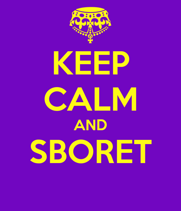 KEEP CALM AND SBORET