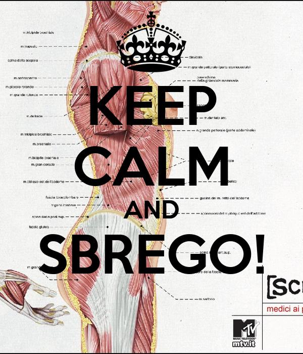 KEEP CALM AND SBREGO!
