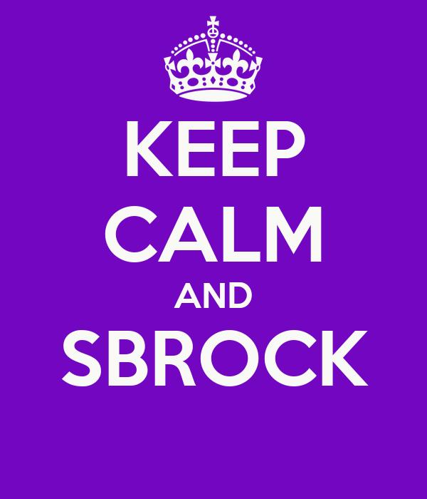 KEEP CALM AND SBROCK