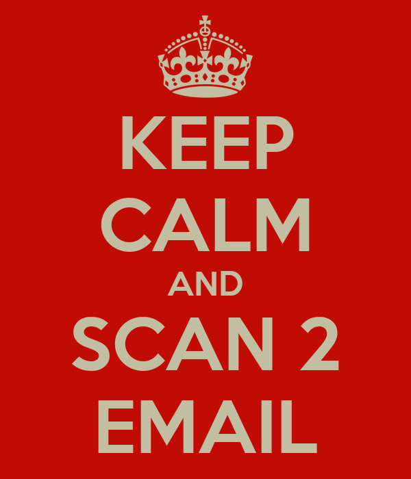 KEEP CALM AND SCAN 2 EMAIL