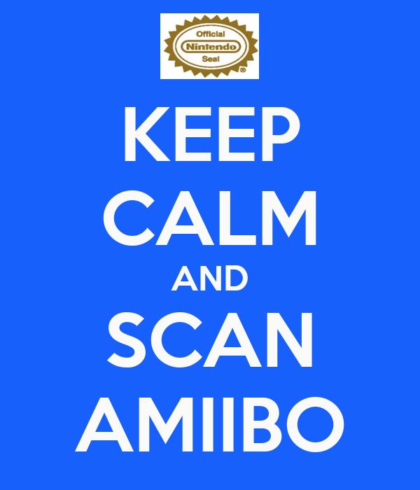 KEEP CALM AND SCAN AMIIBO