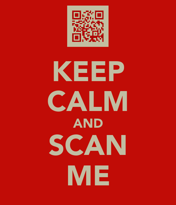 KEEP CALM AND SCAN ME