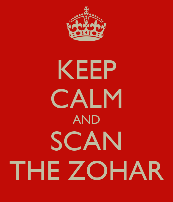 KEEP CALM AND SCAN THE ZOHAR