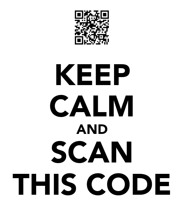 KEEP CALM AND SCAN THIS CODE