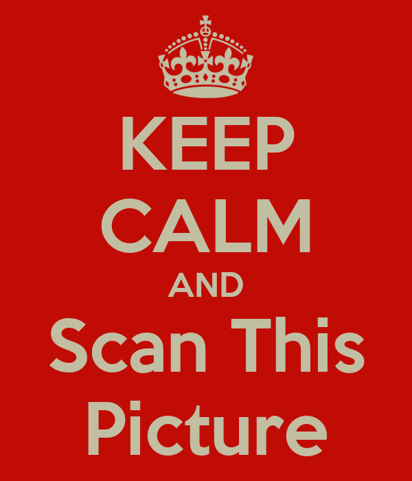 KEEP CALM AND Scan This Picture