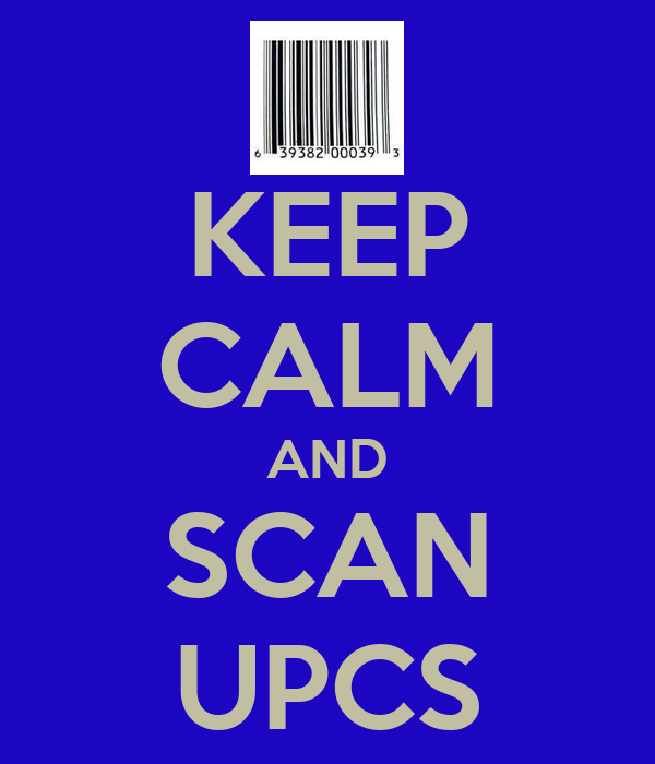 KEEP CALM AND SCAN UPCS