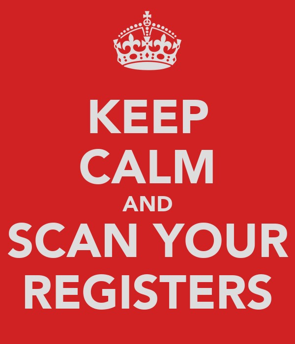 KEEP CALM AND SCAN YOUR REGISTERS
