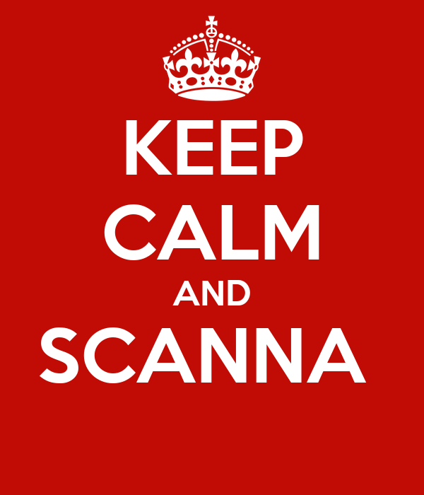 KEEP CALM AND SCANNA