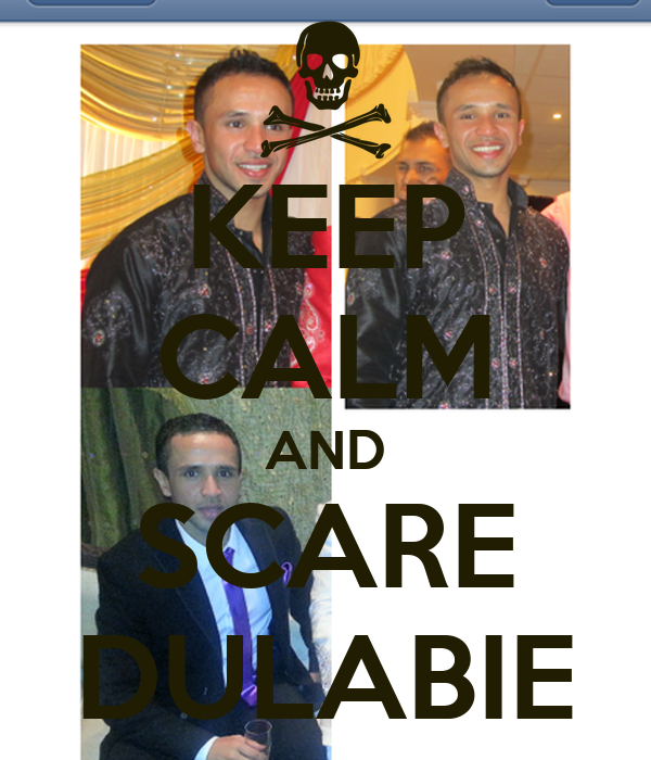 KEEP CALM AND SCARE DULABIE