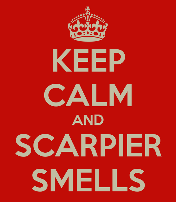 KEEP CALM AND SCARPIER SMELLS