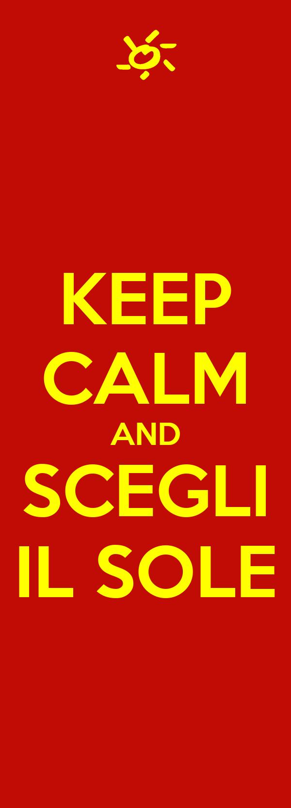 KEEP CALM AND SCEGLI IL SOLE
