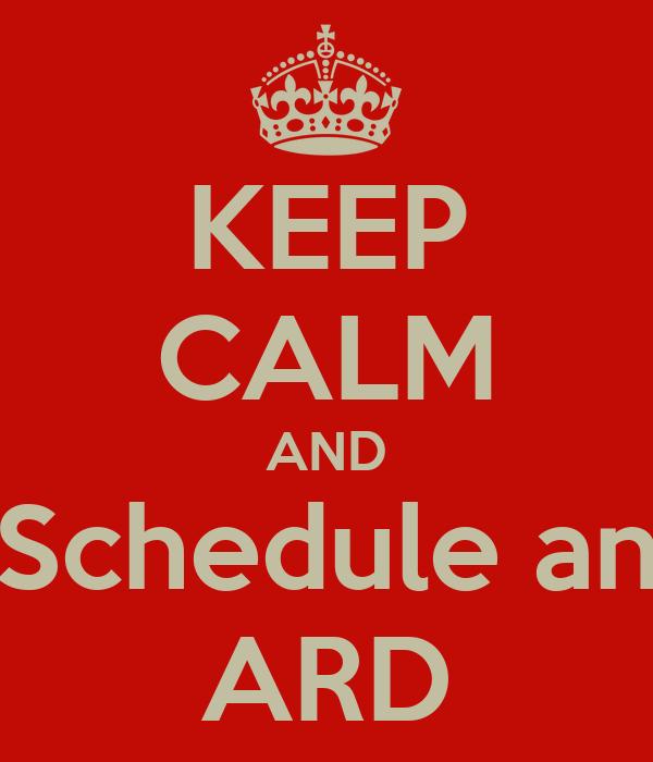 KEEP CALM AND Schedule an ARD