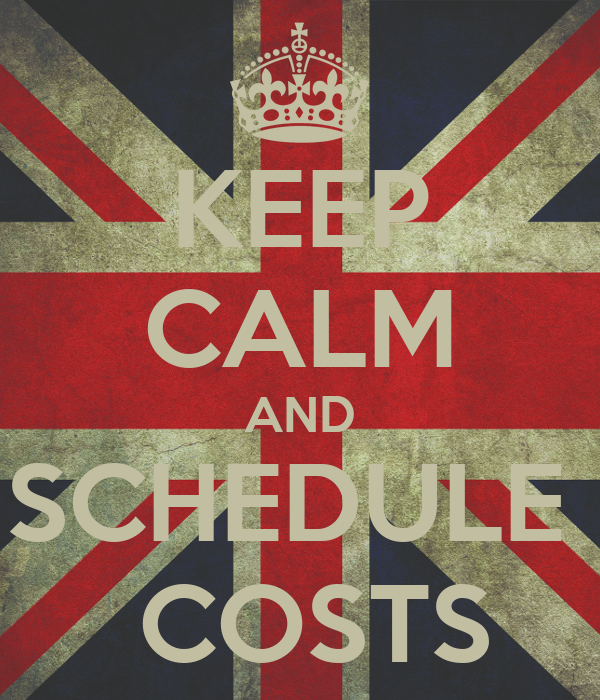 KEEP CALM AND SCHEDULE   COSTS