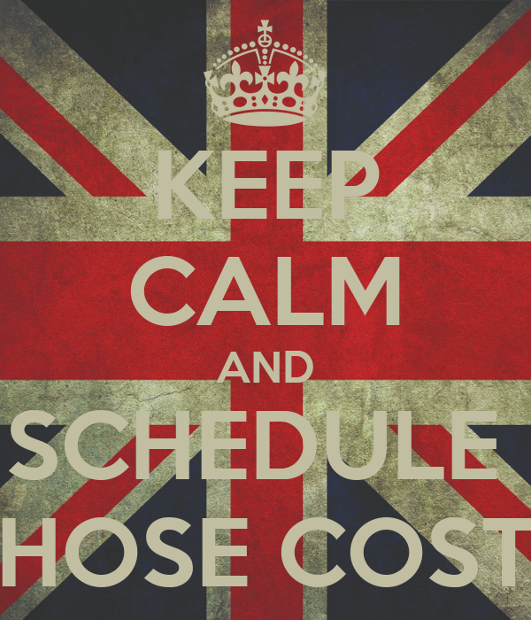 KEEP CALM AND SCHEDULE  THOSE COSTS