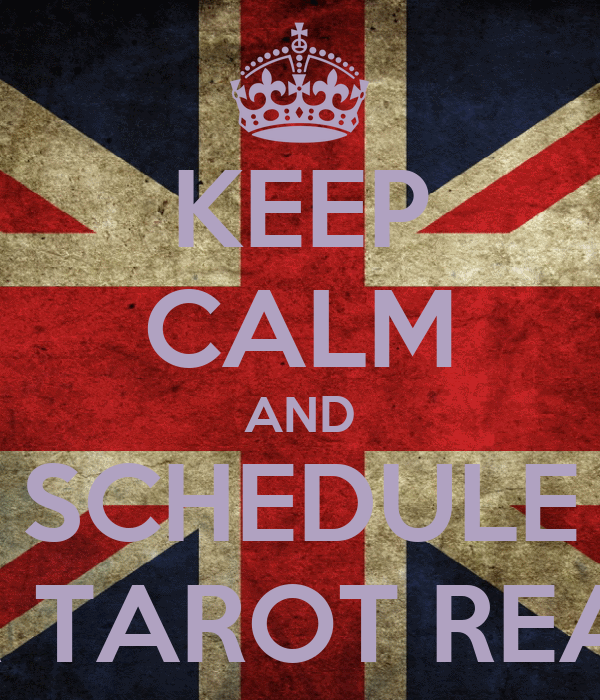 KEEP CALM AND SCHEDULE YOUR TAROT READING
