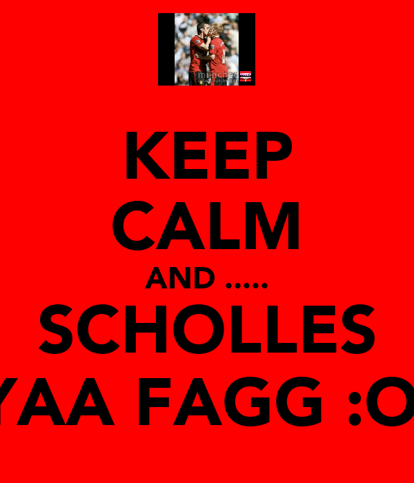 KEEP CALM AND ..... SCHOLLES YAA FAGG :O