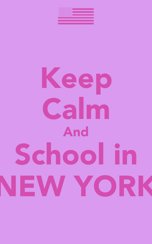 Keep Calm And School in NEW YORK