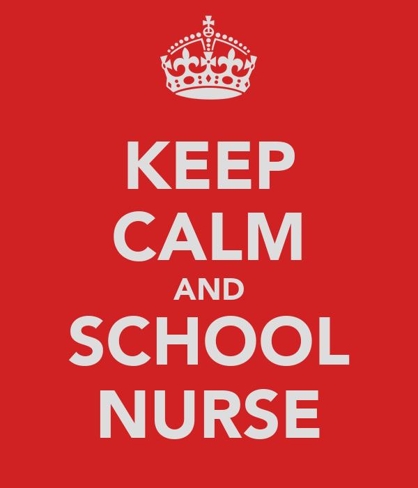 KEEP CALM AND SCHOOL NURSE