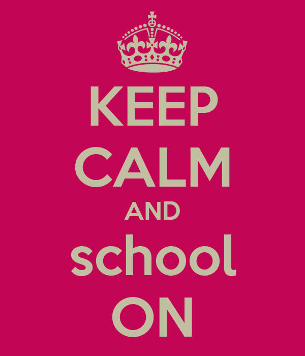 KEEP CALM AND school ON