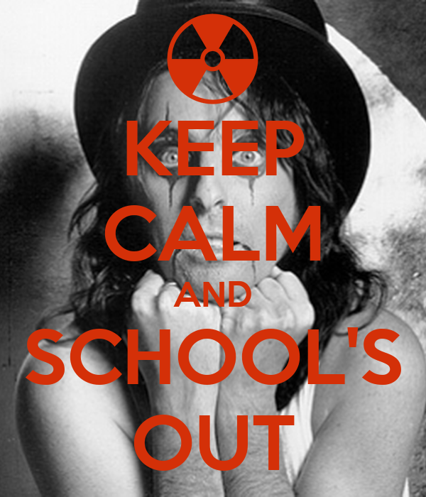 KEEP CALM AND SCHOOL'S OUT