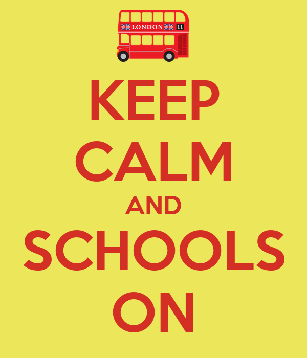 KEEP CALM AND SCHOOLS ON