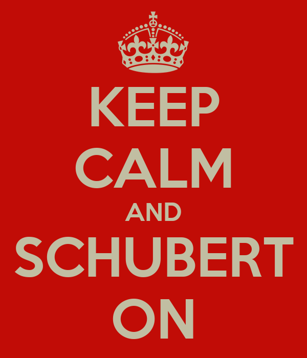 KEEP CALM AND SCHUBERT ON