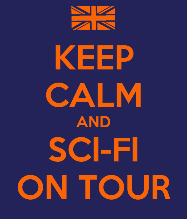 KEEP CALM AND SCI-FI ON TOUR