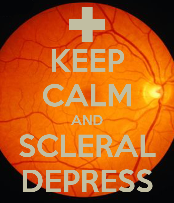 KEEP CALM AND SCLERAL DEPRESS