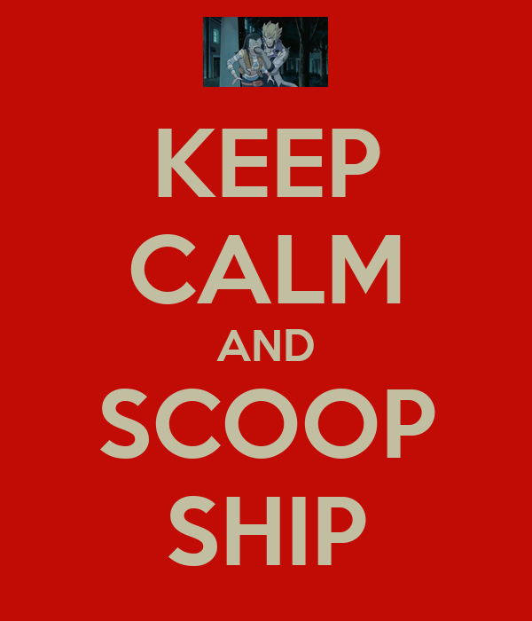 KEEP CALM AND SCOOP SHIP