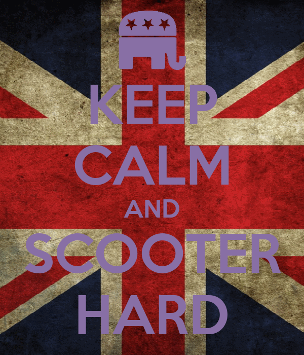 KEEP CALM AND SCOOTER HARD