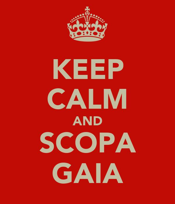 KEEP CALM AND SCOPA GAIA